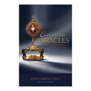 Eucharistic Miracles by Joan Carroll Cruz