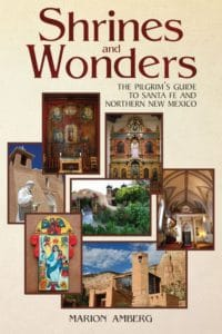 Shrines of Nothern Mexico by Marian Amberg