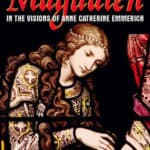 Mary Magdalene as described by Anne Catherine Emmerich
