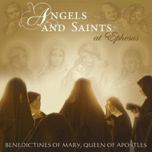 Angel and Saints at Ephesus [CD] by Benedictines of Mary; DECCA Records