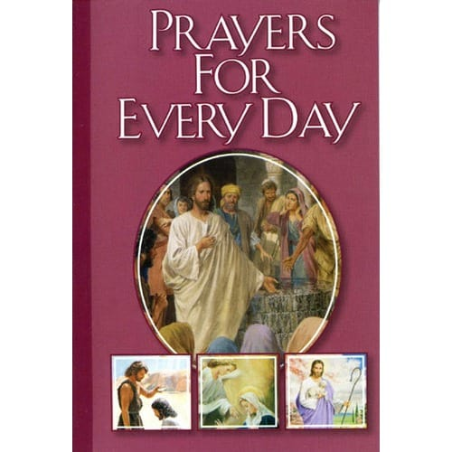 Catholic Classics Prayer Book - Prayers for Every Day by Ed. by Rev. Victor Hoagland, C.P.