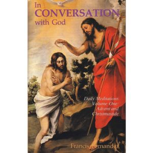 In Conversation With God - Vol. 1 - Advent and Christmas by Francis Fernandez
