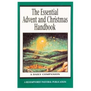 The Essential Advent and Christmas Handbook by A Redemptorist Pastoral Publication