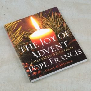 The Joy of Advent: Daily Reflections from Pope Francis by Pope Franics