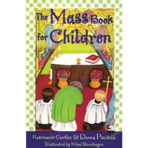 The Mass Book for Children by Rosemarie Gortler and Donna Piscitelli
