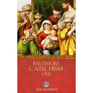 Baltimore Catechism No. 1 by Third Plenary Council of Baltimore