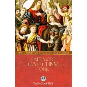Baltimore Catechism No. 4 by Third Plenary Council of Baltimore