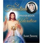 St. Faustina - Prayer Book for Adoration by Susan Tassone
