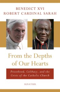 New book by Pope Emeritus Benedict XVI and Cardinal Sarah: From the Depths of Our Hearts
